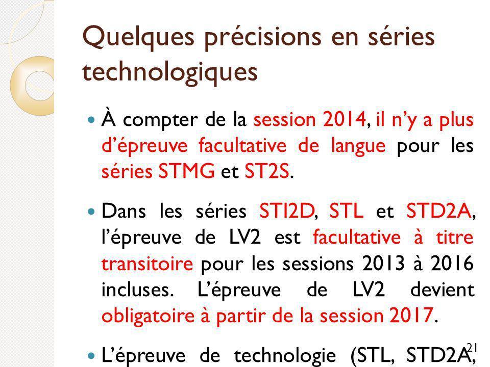 Quelques précisions en séries technologiques À compter de la session 2014, il ny a plus dépreuve facultative de langue pour les séries STMG et ST2S.