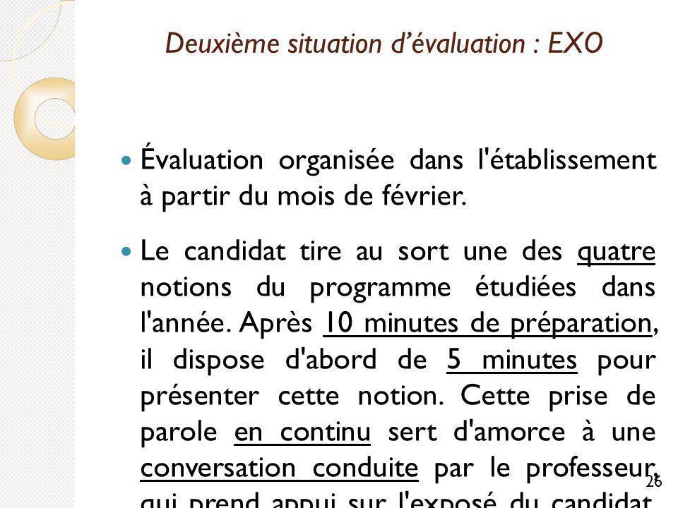 Deuxième situation dévaluation : EXO Évaluation organisée dans l établissement à partir du mois de février.