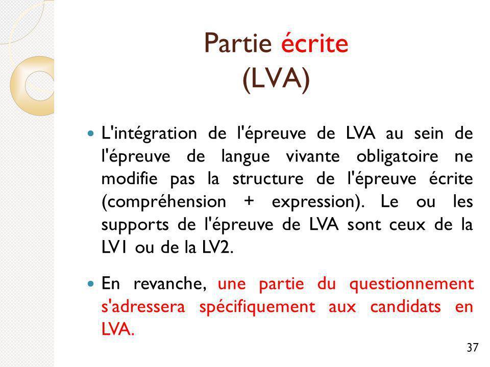Partie écrite (LVA) L intégration de l épreuve de LVA au sein de l épreuve de langue vivante obligatoire ne modifie pas la structure de l épreuve écrite (compréhension + expression).