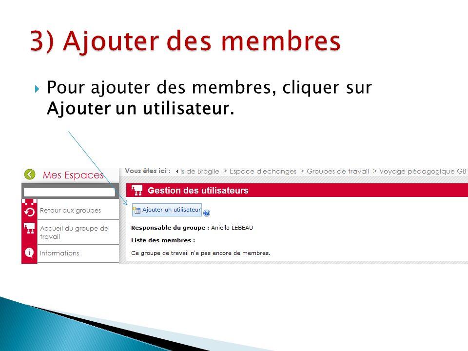Pour ajouter des membres, cliquer sur Ajouter un utilisateur.