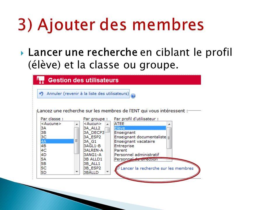 Lancer une recherche en ciblant le profil (élève) et la classe ou groupe.
