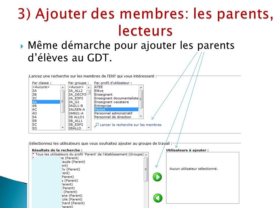 Même démarche pour ajouter les parents délèves au GDT.