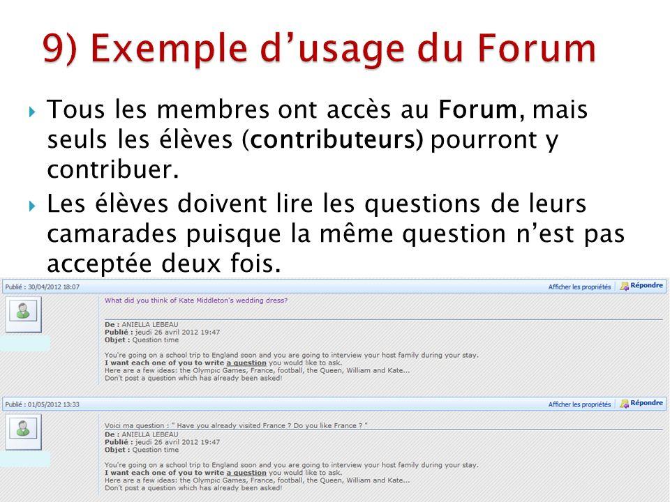 Tous les membres ont accès au Forum, mais seuls les élèves (contributeurs) pourront y contribuer.