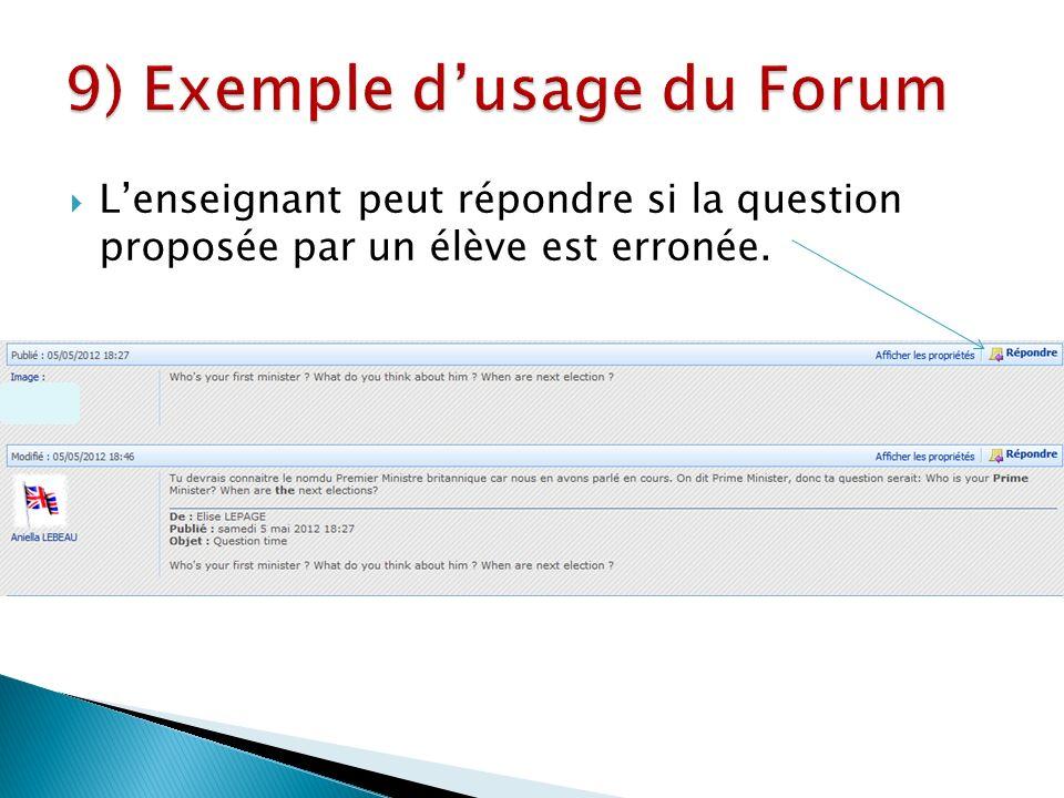 Lenseignant peut répondre si la question proposée par un élève est erronée.