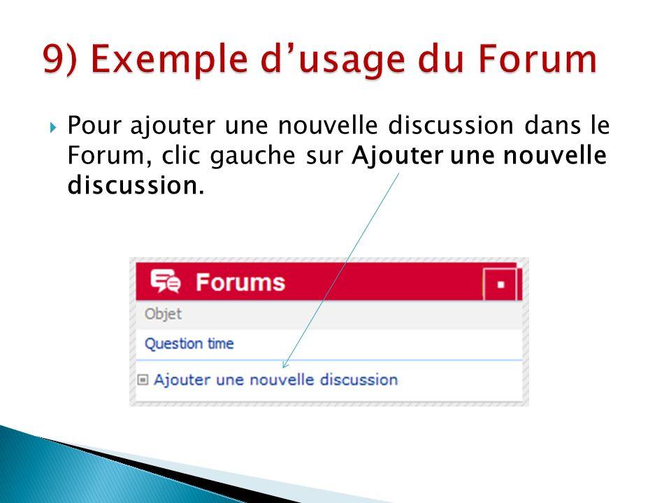 Pour ajouter une nouvelle discussion dans le Forum, clic gauche sur Ajouter une nouvelle discussion.