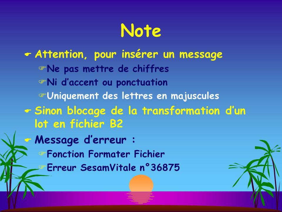 Note Attention, pour insérer un message Ne pas mettre de chiffres Ni daccent ou ponctuation Uniquement des lettres en majuscules Sinon blocage de la t