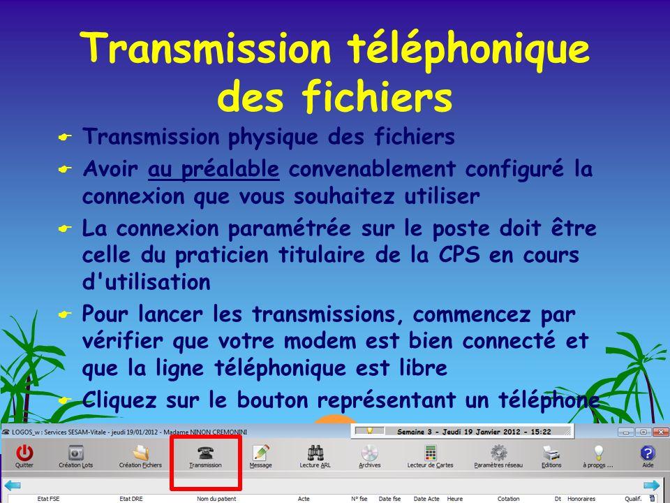 Transmission téléphonique des fichiers Transmission physique des fichiers Avoir au préalable convenablement configuré la connexion que vous souhaitez