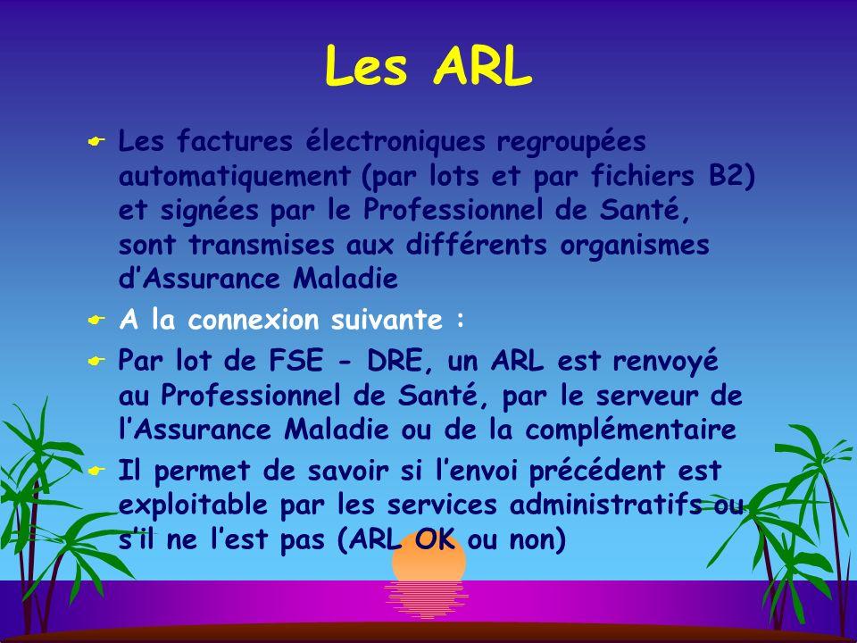 Les ARL Les factures électroniques regroupées automatiquement (par lots et par fichiers B2) et signées par le Professionnel de Santé, sont transmises