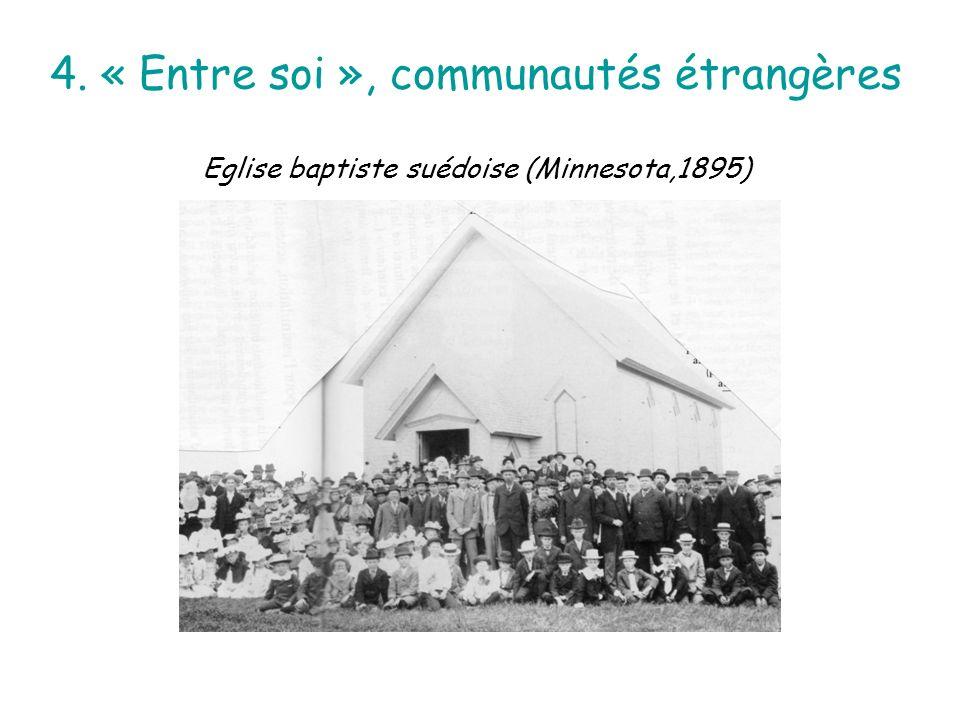 4. « Entre soi », communautés étrangères Eglise baptiste suédoise (Minnesota,1895)