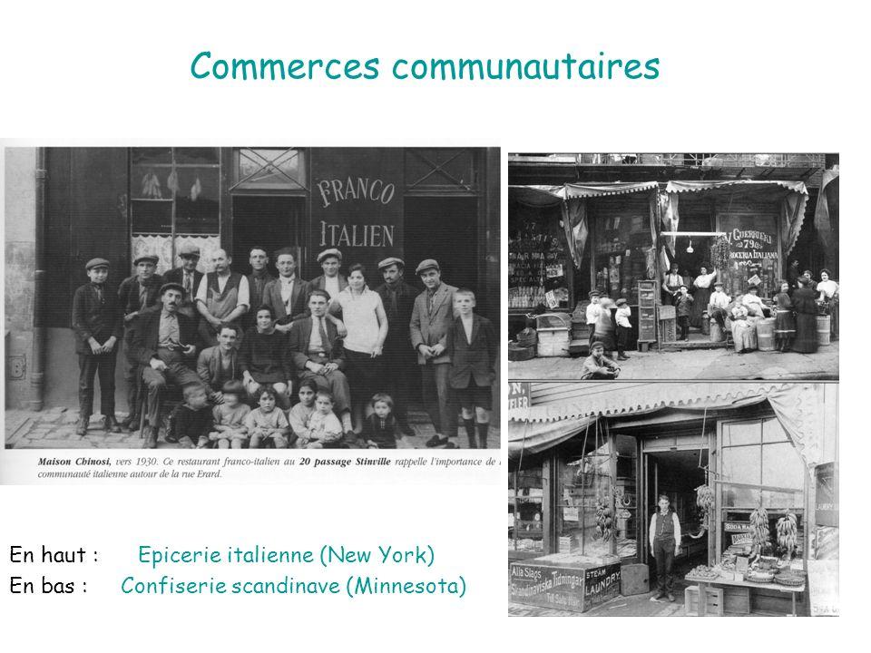 Commerces communautaires En haut : Epicerie italienne (New York) En bas : Confiserie scandinave (Minnesota)