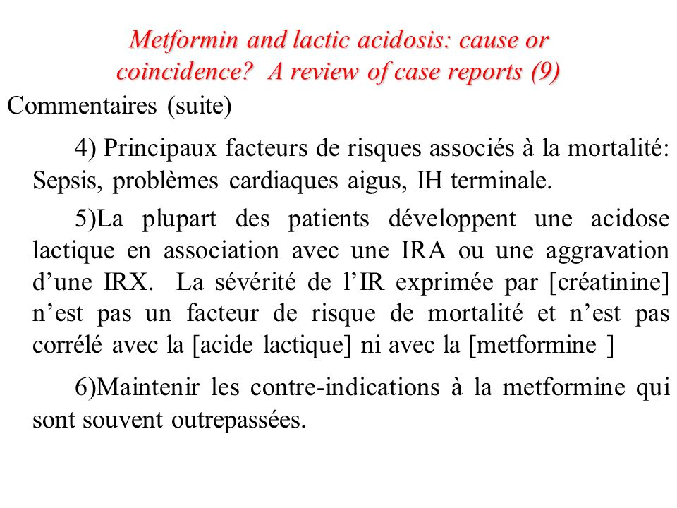 Metformin and lactic acidosis: cause or coincidence? A review of case reports (9) Commentaires (suite) 4) Principaux facteurs de risques associés à la