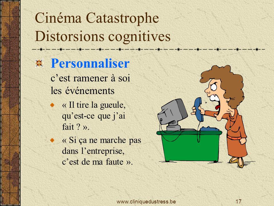Cinéma Catastrophe Distorsions cognitives Personnaliser cest ramener à soi les événements « Il tire la gueule, quest-ce que jai fait .