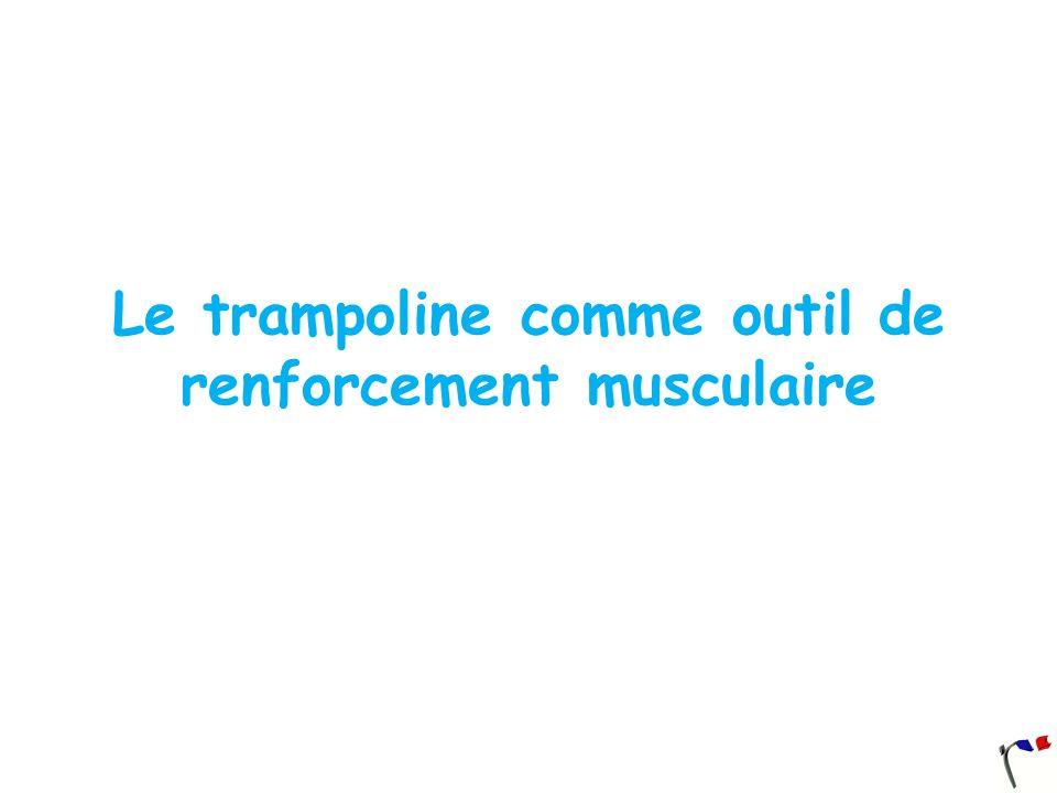 Le trampoline comme outil de renforcement musculaire