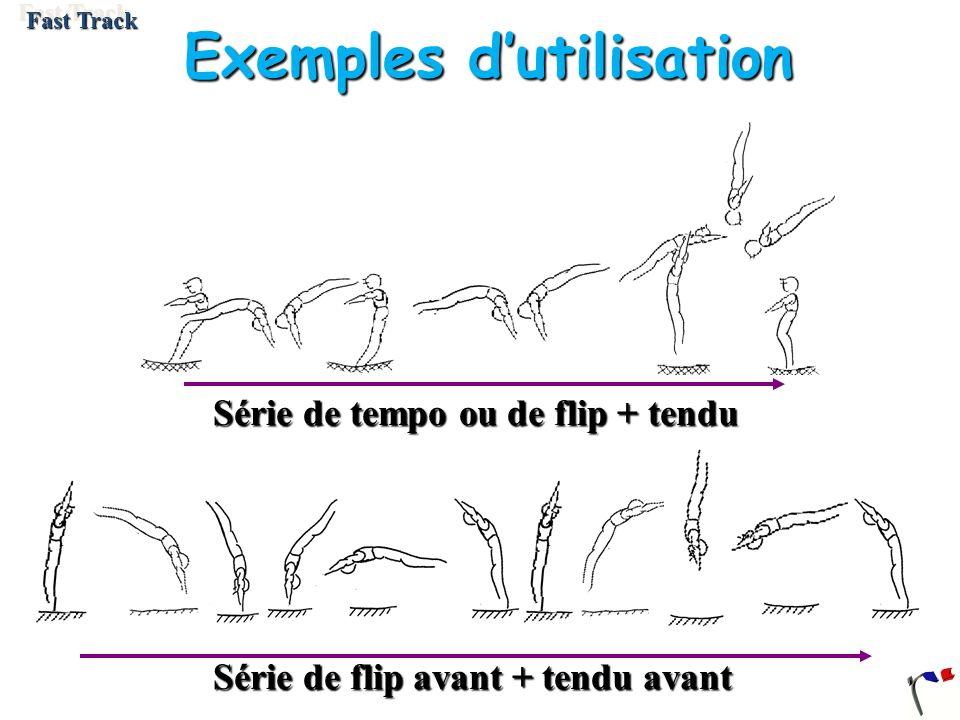 Série de flip avant + tendu avant Série de tempo ou de flip + tendu Exemples dutilisation Fast Track