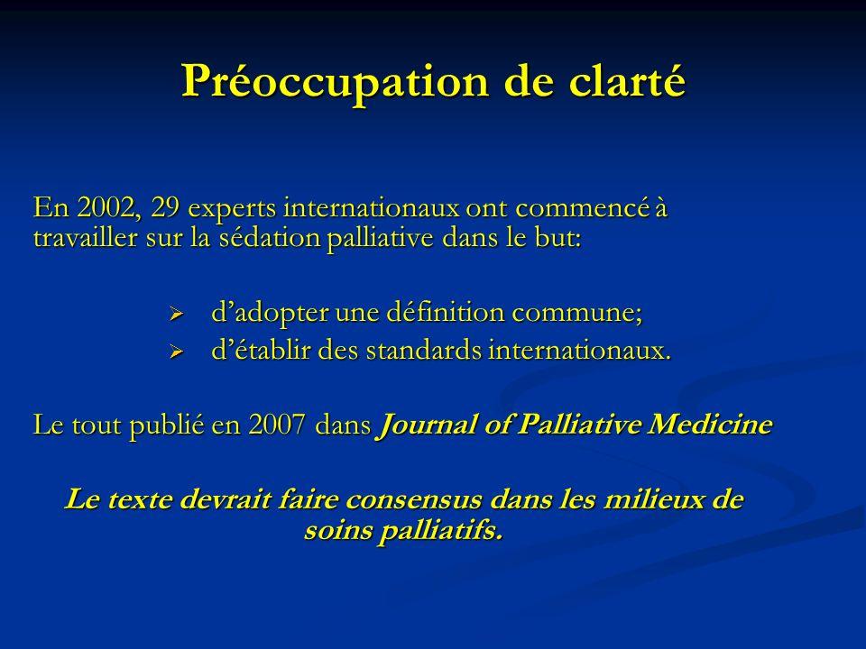 Préoccupation de clarté En 2002, 29 experts internationaux ont commencé à travailler sur la sédation palliative dans le but: dadopter une définition c