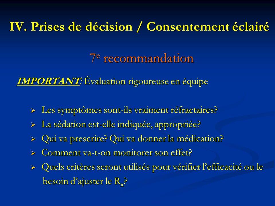 IV.Prises de décision / Consentement éclairé 7 e recommandation IMPORTANT: Évaluation rigoureuse en équipe Les symptômes sont-ils vraiment réfractaire