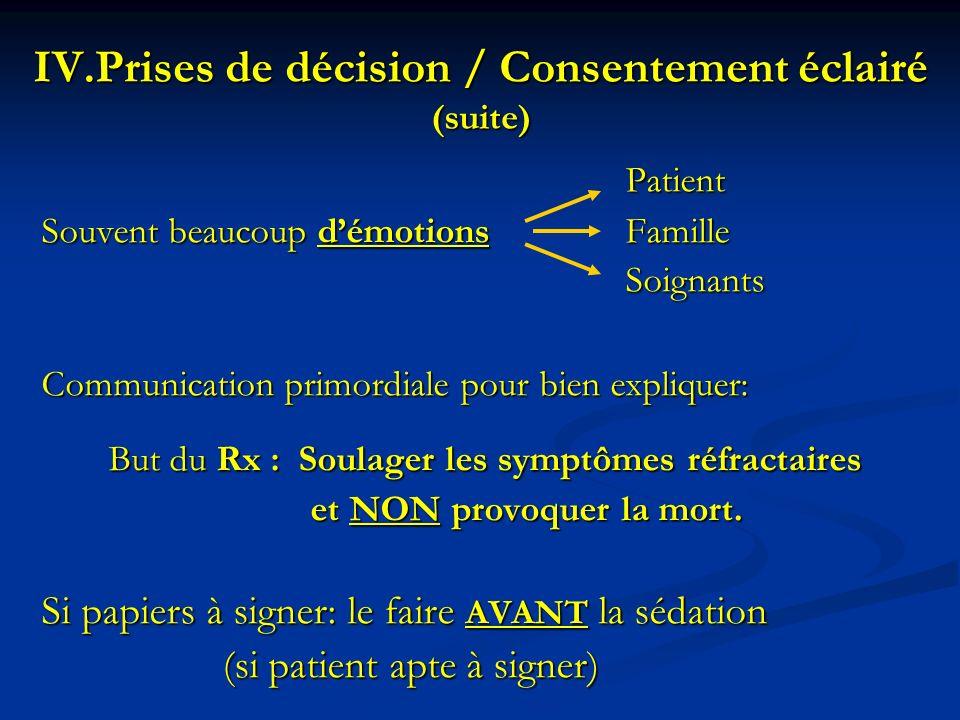 Patient Souvent beaucoup démotionsFamille Soignants Communication primordiale pour bien expliquer: But du Rx : Soulager les symptômes réfractaires But