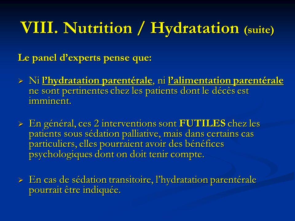 Le panel dexperts pense que: Ni lhydratation parentérale, ni lalimentation parentérale ne sont pertinentes chez les patients dont le décès est imminen