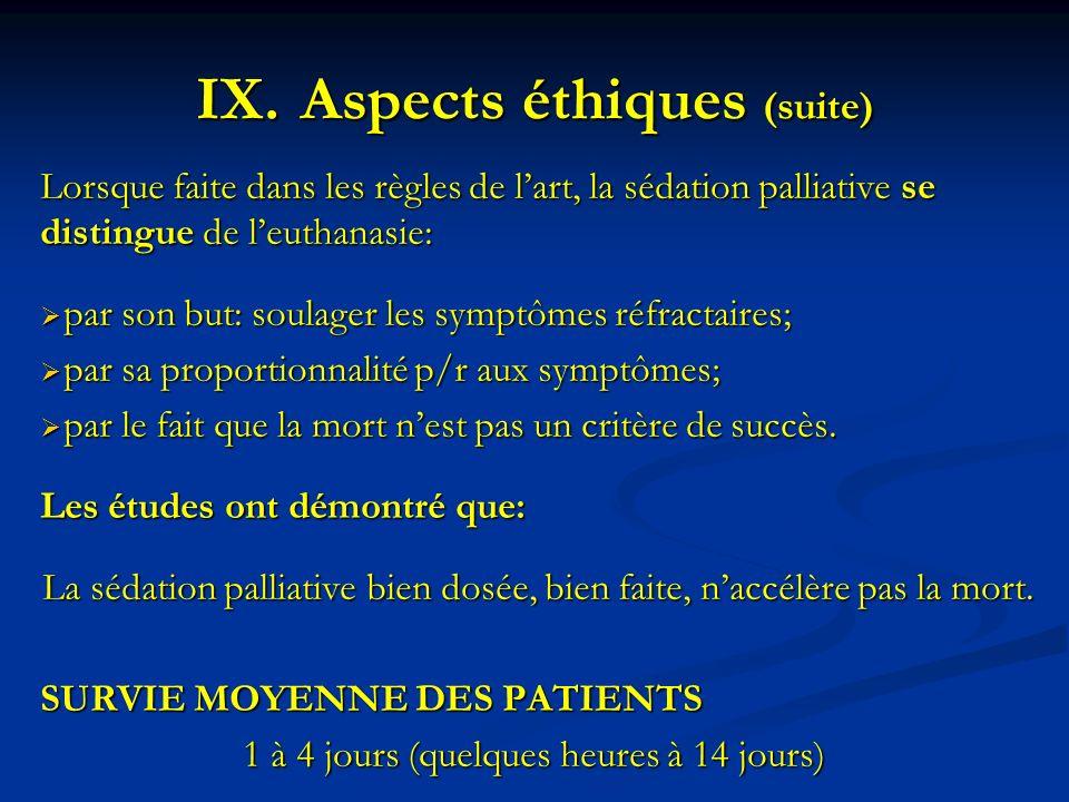 Lorsque faite dans les règles de lart, la sédation palliative se distingue de leuthanasie: par son but: soulager les symptômes réfractaires; par son b