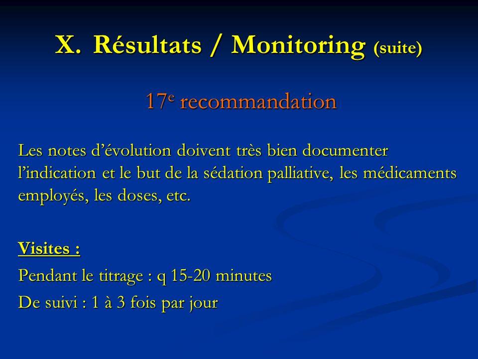 17 e recommandation Les notes dévolution doivent très bien documenter lindication et le but de la sédation palliative, les médicaments employés, les d