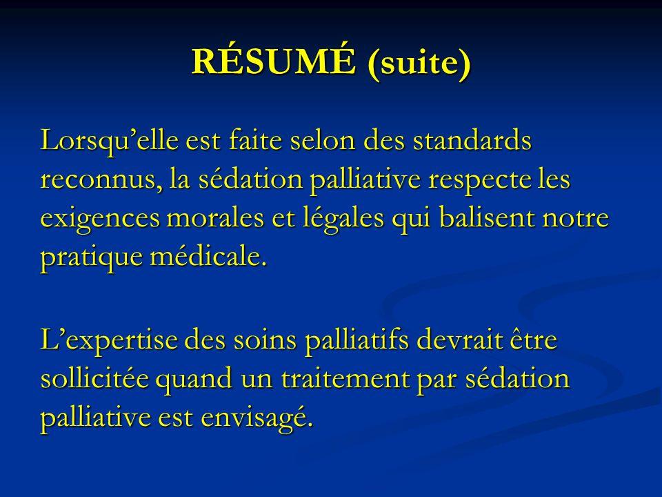 Lorsquelle est faite selon des standards reconnus, la sédation palliative respecte les exigences morales et légales qui balisent notre pratique médica