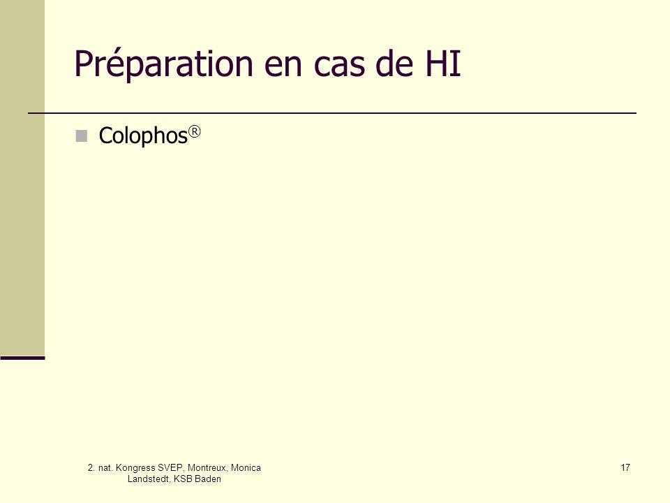 2. nat. Kongress SVEP, Montreux, Monica Landstedt, KSB Baden 17 Préparation en cas de HI Colophos ®