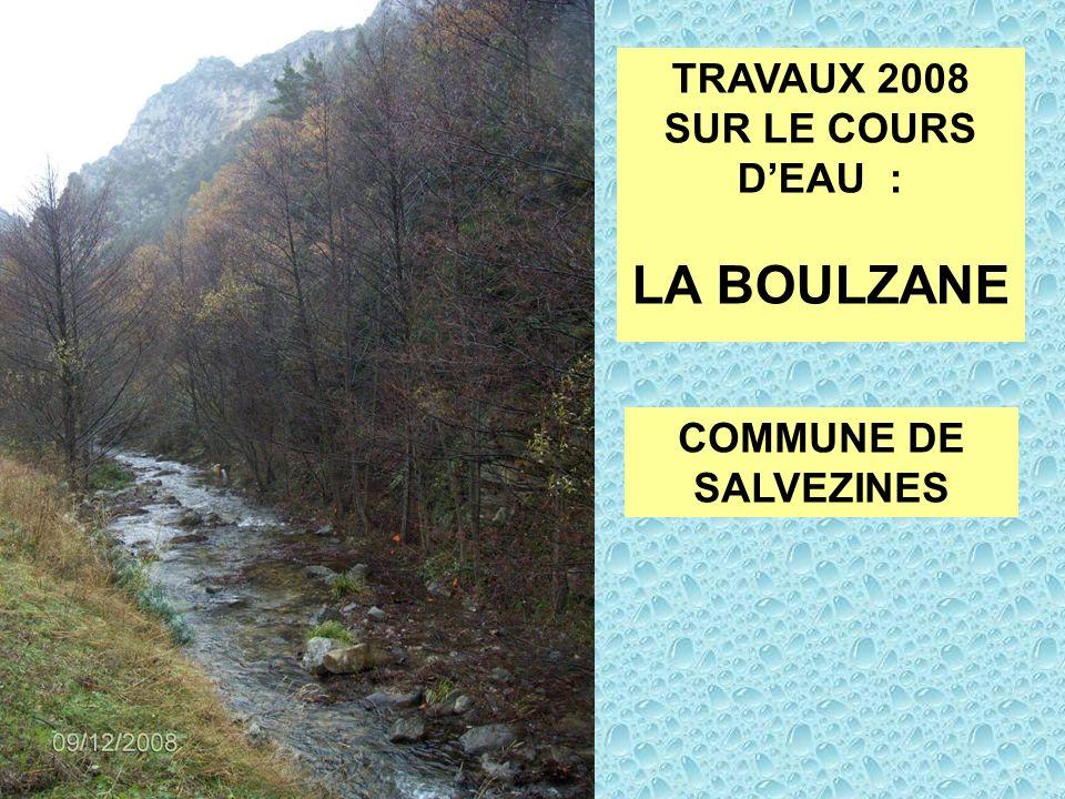 TRAVAUX 2008 SUR LE COURS DEAU : LA BOULZANE COMMUNE DE SALVEZINES
