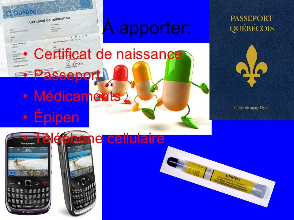 À apporter: Certificat de naissance Passeport Médicaments Épipen Téléphone cellulaire