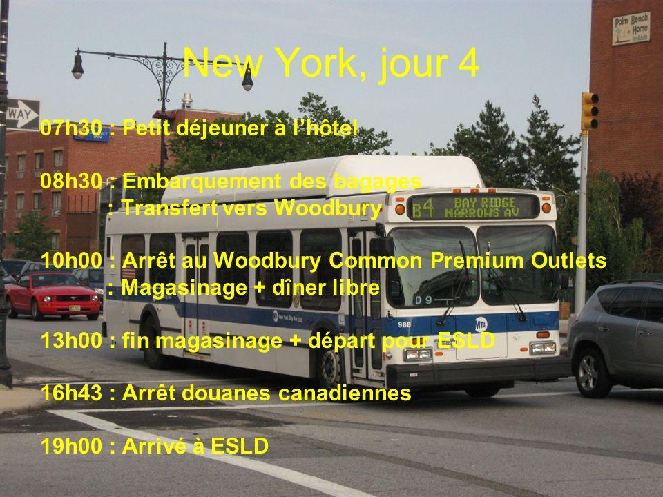 New York, jour 4 07h30 : Petit déjeuner à lhôtel 08h30 : Embarquement des bagages : Transfert vers Woodbury 10h00 : Arrêt au Woodbury Common Premium O