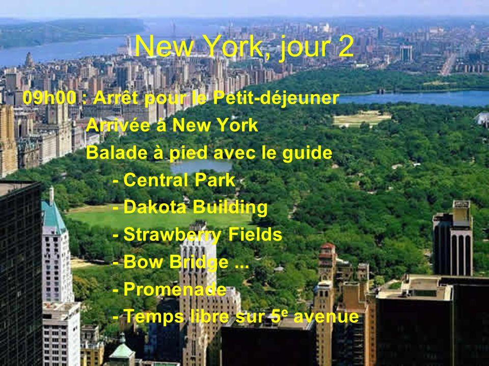 New York, jour 2 09h00 : Arrêt pour le Petit-déjeuner Arrivée à New York Balade à pied avec le guide - Central Park - Dakota Building - Strawberry Fie