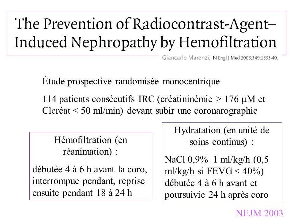 NEJM 2003 Étude prospective randomisée monocentrique 114 patients consécutifs IRC (créatininémie > 176 µM et Clcréat < 50 ml/min) devant subir une cor
