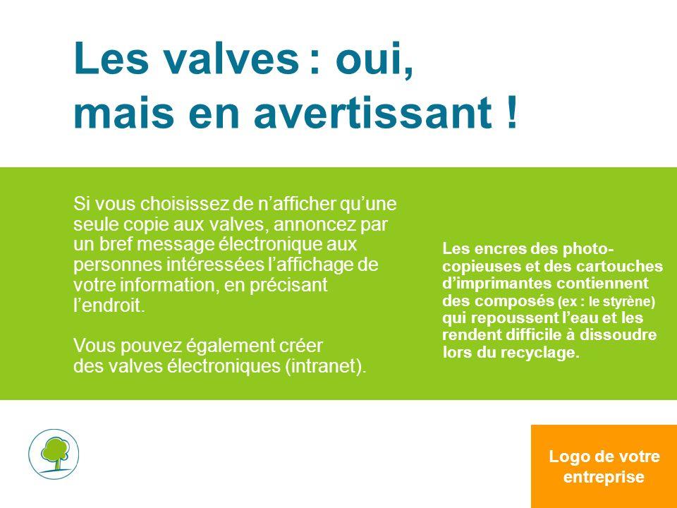 Logo de votre entreprise Les valves : oui, mais en avertissant .