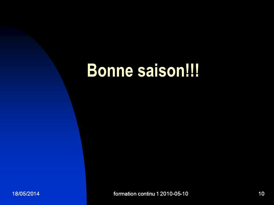 18/05/2014formation continu 1 2010-05-1010 Bonne saison!!!