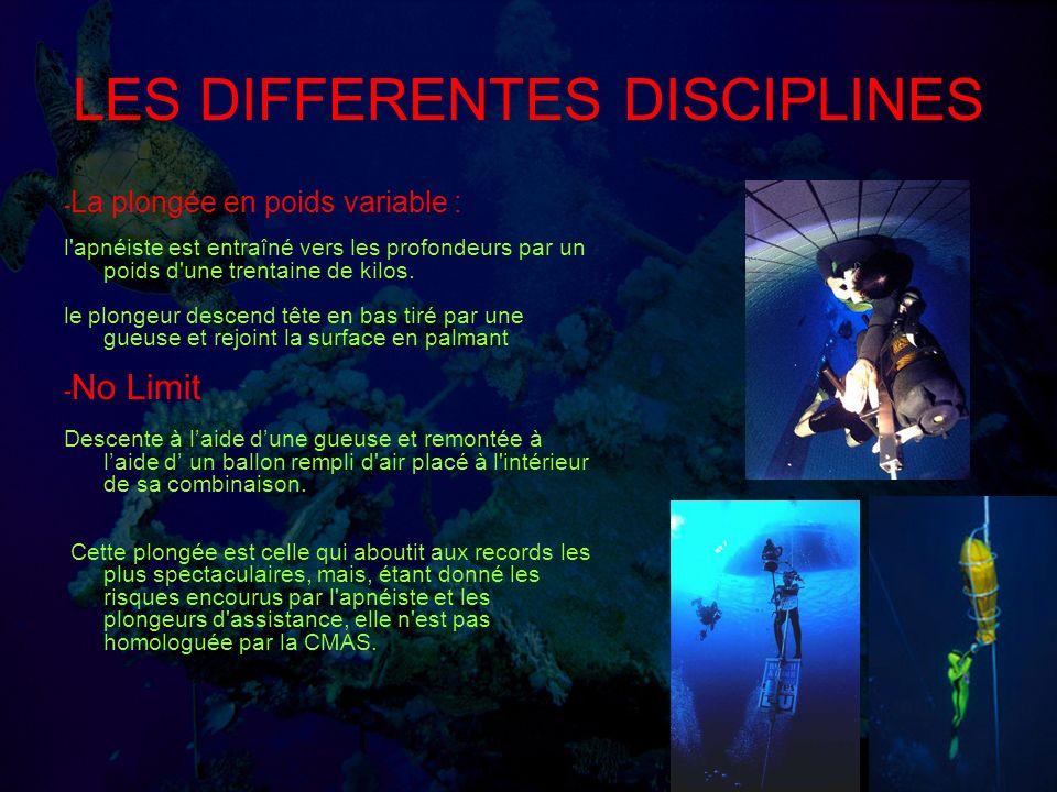 LES DIFFERENTES DISCIPLINES - La plongée en poids variable : l apnéiste est entraîné vers les profondeurs par un poids d une trentaine de kilos.