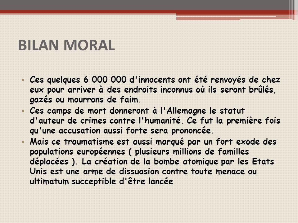 BILAN MORAL Ces quelques 6 000 000 d innocents ont été renvoyés de chez eux pour arriver à des endroits inconnus où ils seront brûlés, gazés ou mourrons de faim.