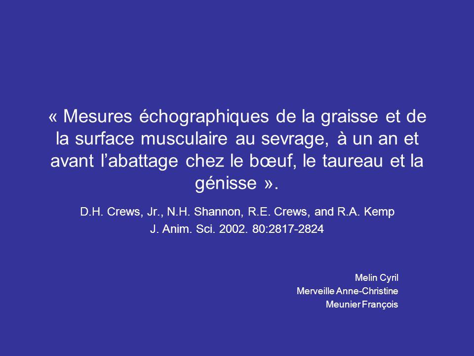« Mesures échographiques de la graisse et de la surface musculaire au sevrage, à un an et avant labattage chez le bœuf, le taureau et la génisse ». D.