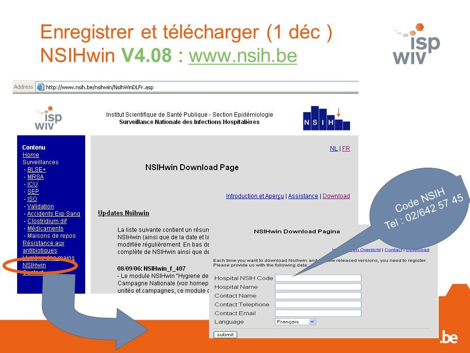 Enregistrer et télécharger (1 déc ) NSIHwin V4.08 : www.nsih.bewww.nsih.be Code NSIH Tel : 02/642 57 45
