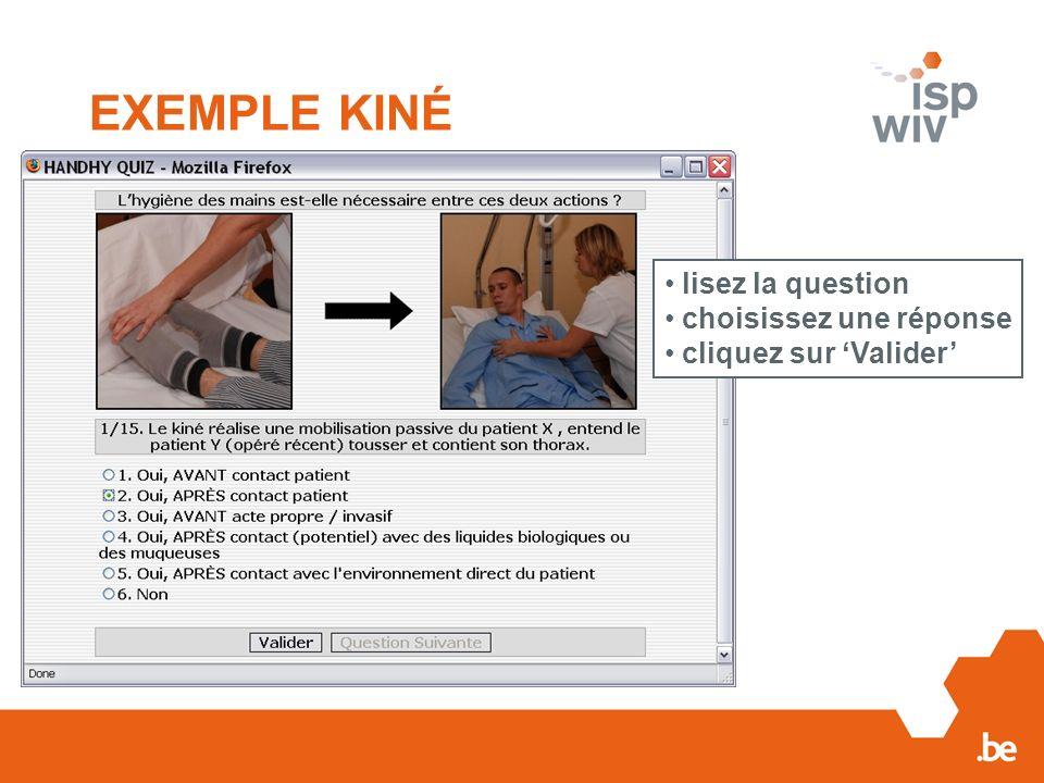 EXEMPLE KINÉ lisez la question choisissez une réponse cliquez sur Valider