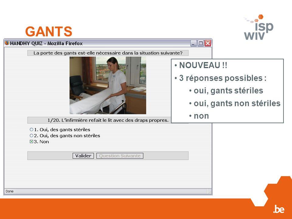 GANTS NOUVEAU !! 3 réponses possibles : oui, gants stériles oui, gants non stériles non