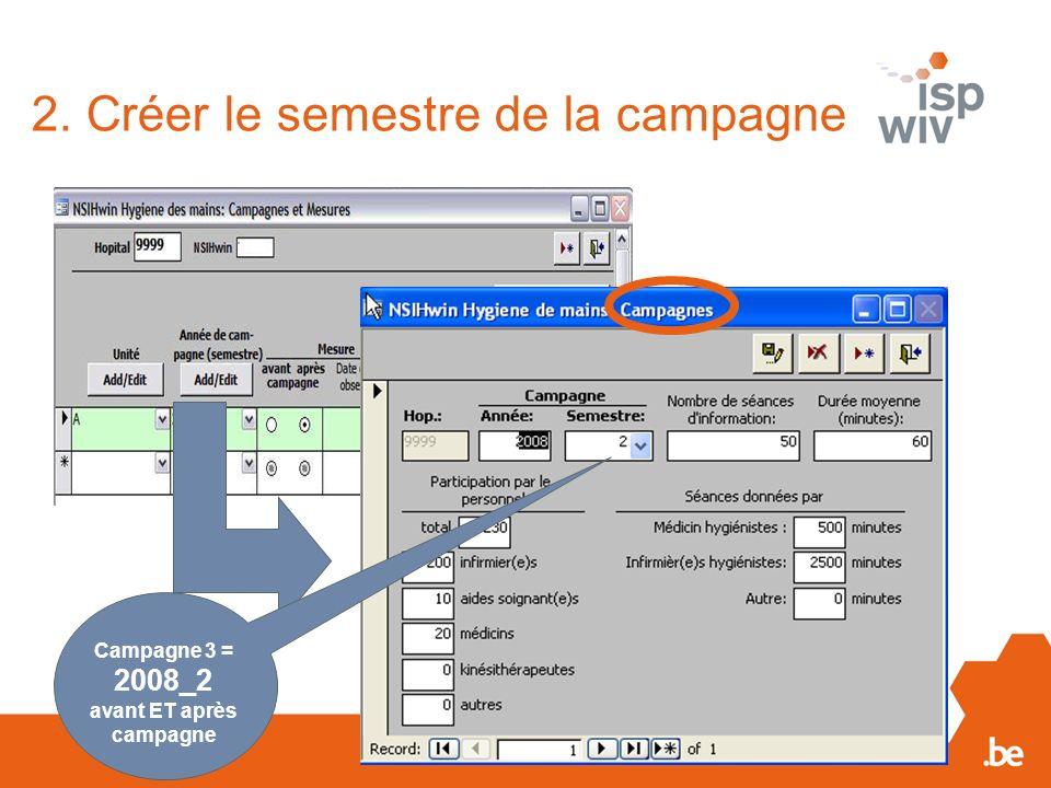 2. Créer le semestre de la campagne Campagne 3 = 2008_2 avant ET après campagne