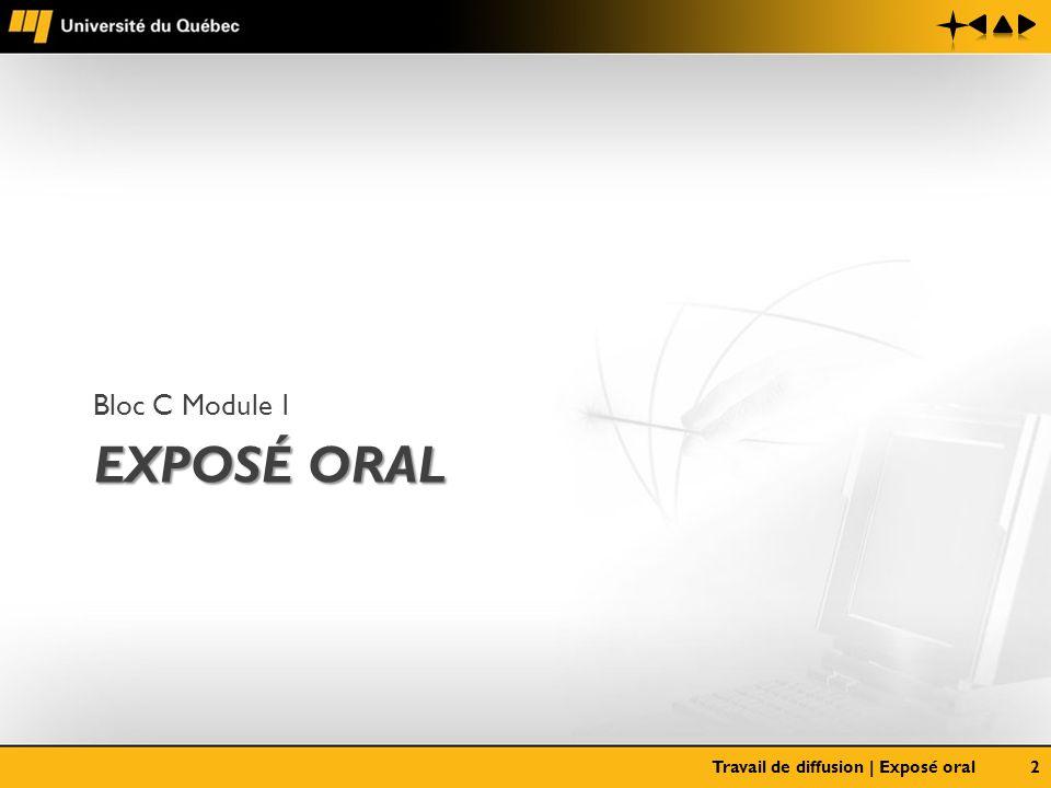 EXPOSÉ ORAL Bloc C Module 1 Travail de diffusion | Exposé oral2