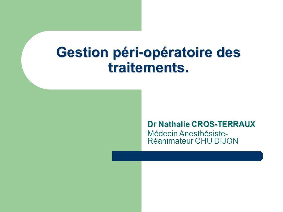 Gestion péri-opératoire des traitements.