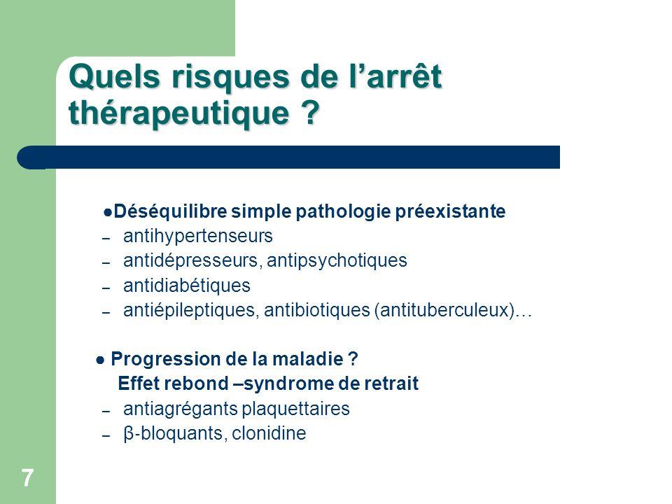 7 Quels risques de larrêt thérapeutique .
