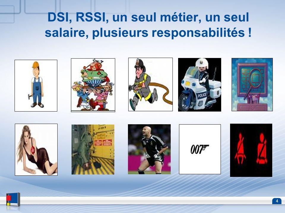 4 DSI, RSSI, un seul métier, un seul salaire, plusieurs responsabilités !