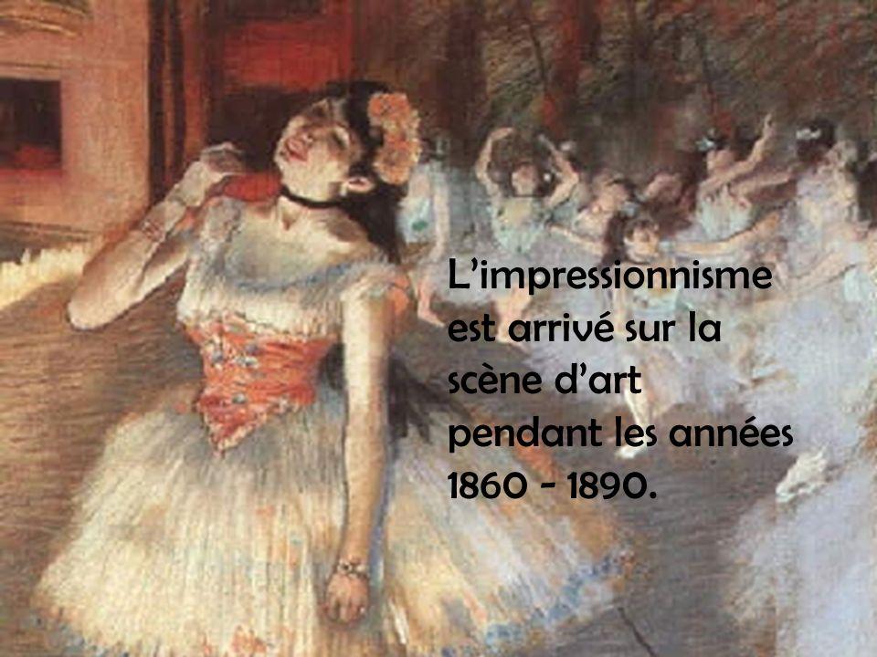 Limpressionnisme est arrivé sur la scène dart pendant les années 1860 - 1890.