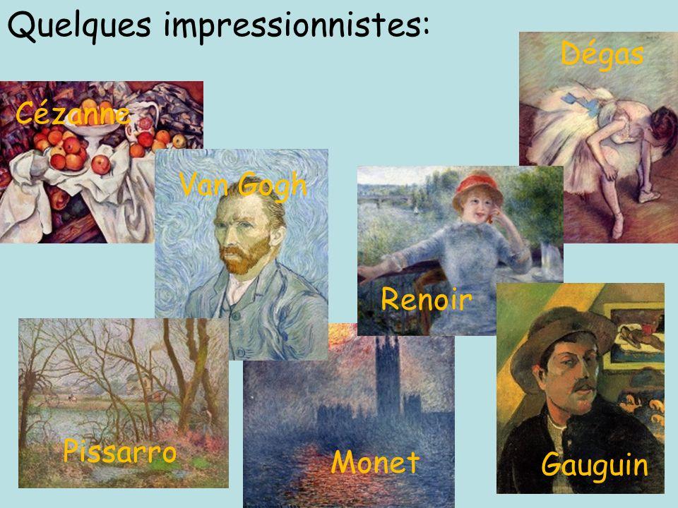 Quelques impressionnistes: Monet Dégas Cézanne Gauguin Renoir Pissarro Van Gogh
