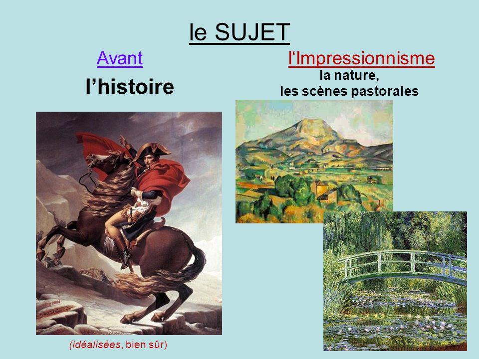 le SUJET lhistoire la nature, les scènes pastorales AvantlImpressionnisme (idéalisées, bien sûr)