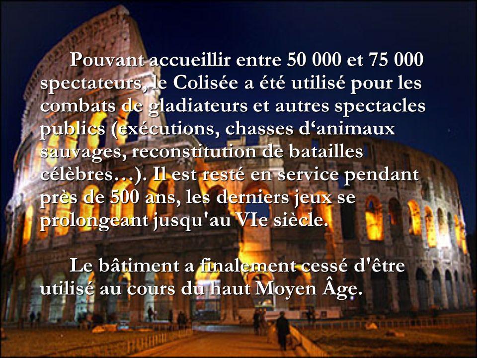 Pouvant accueillir entre 50 000 et 75 000 spectateurs, le Colisée a été utilisé pour les combats de gladiateurs et autres spectacles publics (exécutio