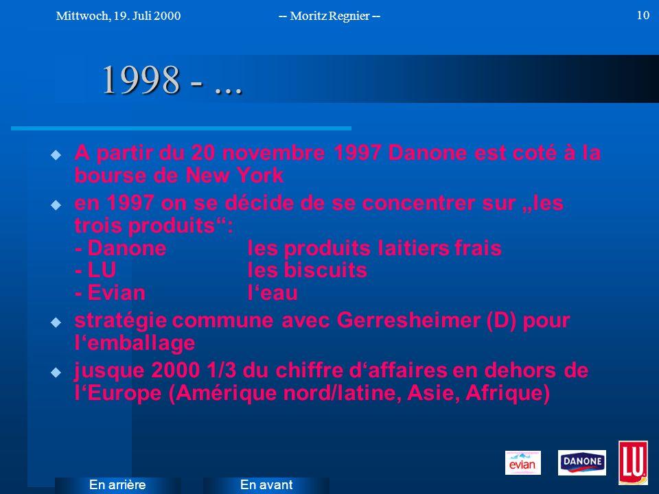 En avant Mittwoch, 19. Juli 2000-- Moritz Regnier -- En arrière 10 1998 -... u A partir du 20 novembre 1997 Danone est coté à la bourse de New York u