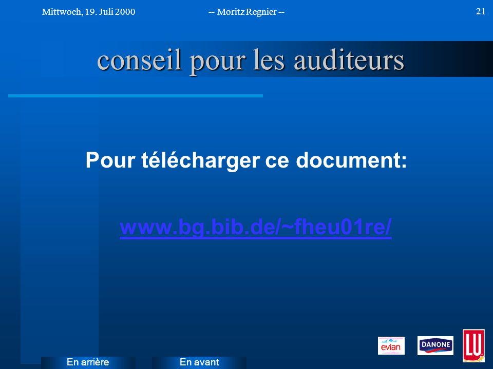 En avant Mittwoch, 19. Juli 2000-- Moritz Regnier -- En arrière 21 conseil pour les auditeurs Pour télécharger ce document: www.bg.bib.de/~fheu01re/